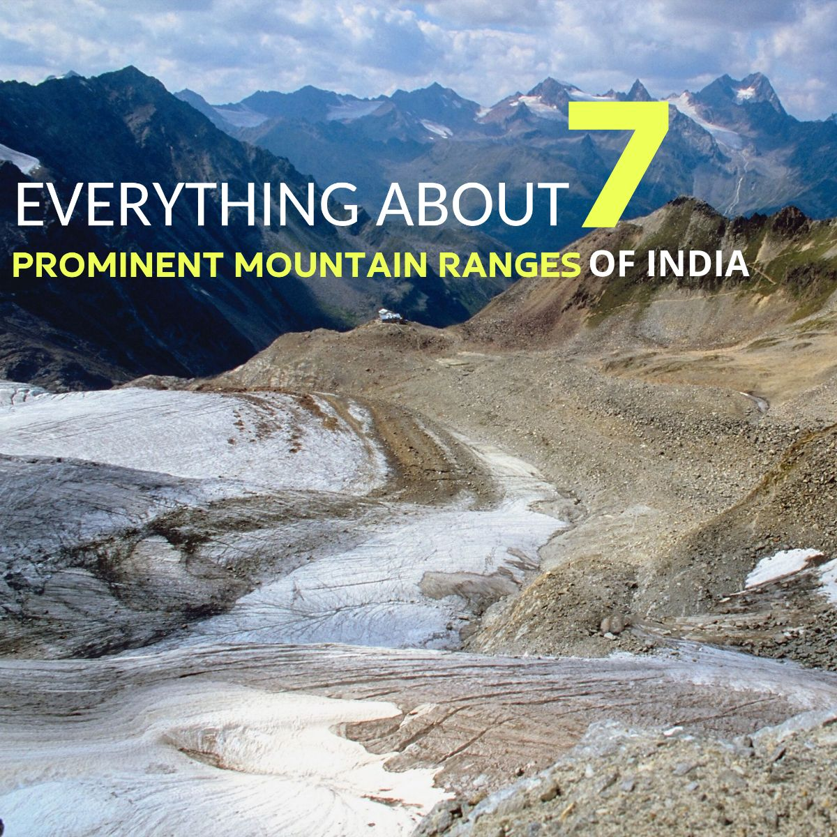 Everything about 7 Prominent Mountain Ranges of India!