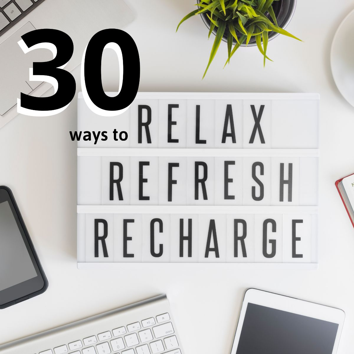 30 Ways to Relax Your Mind After School!