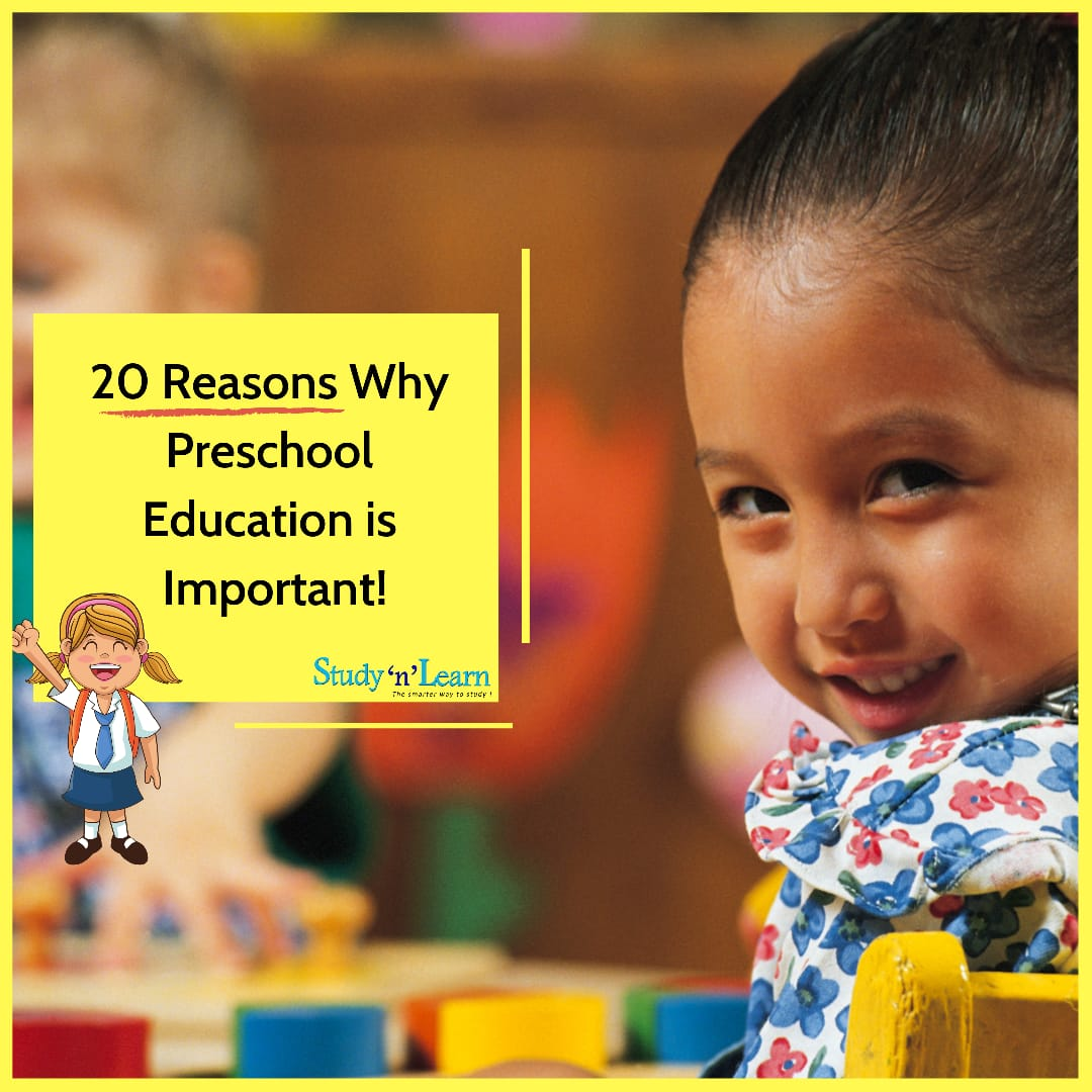 20 Reasons Why Preschool Education is Important!