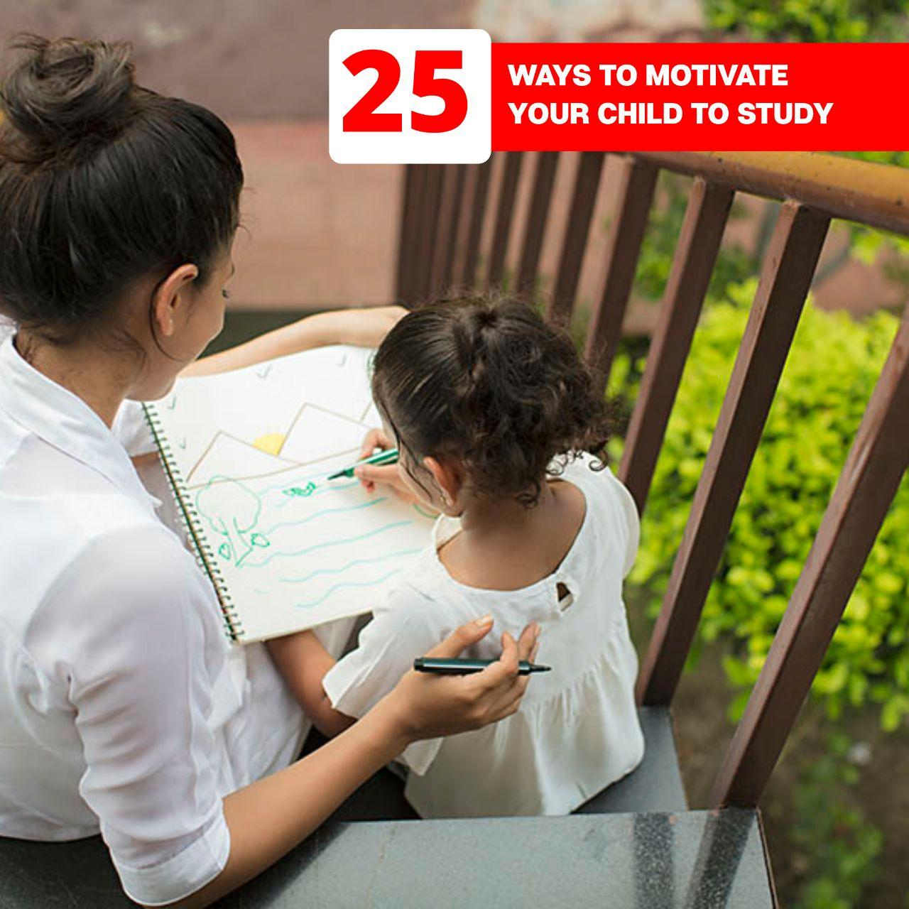 25 fun and easy ways to motivate your child to Study