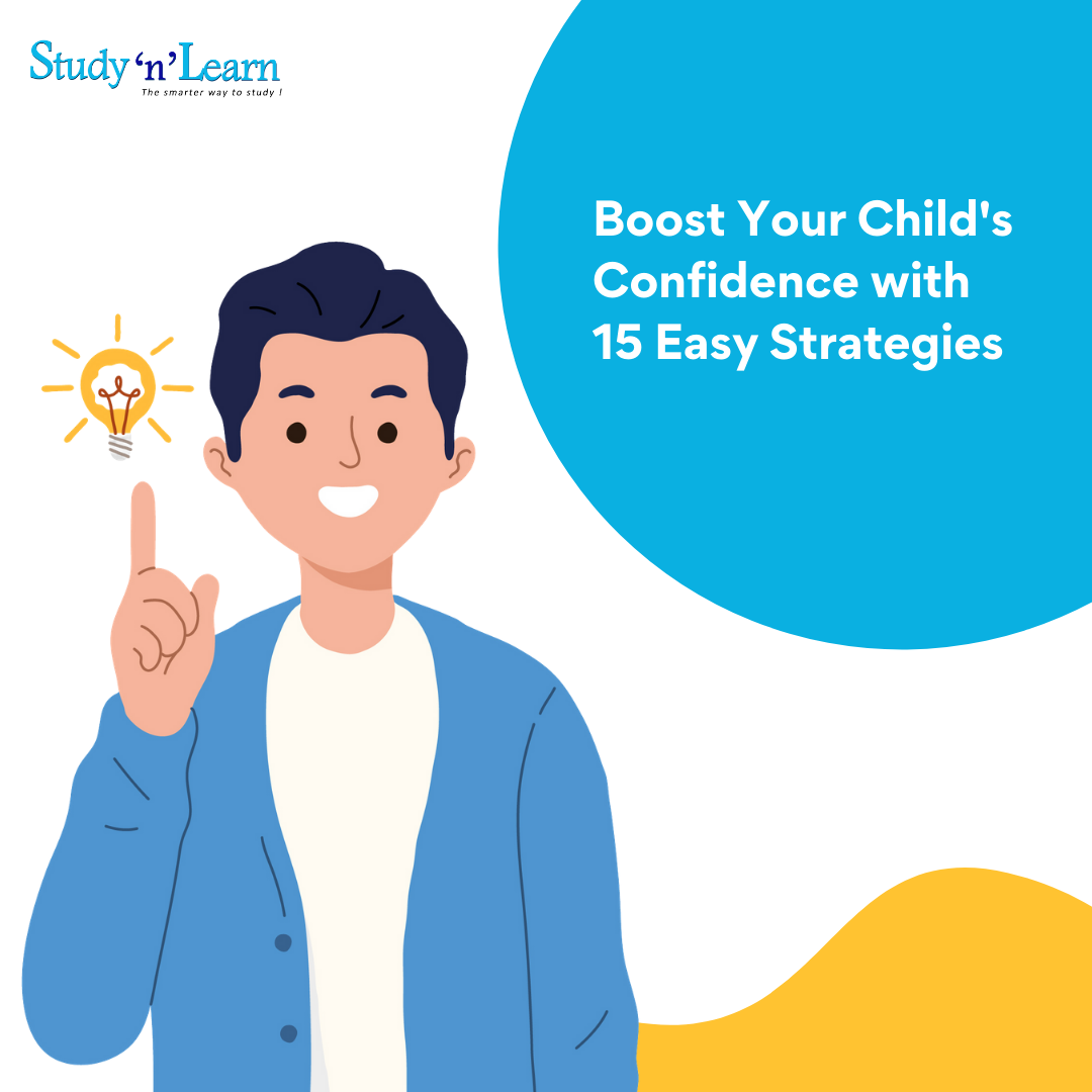 Boost your Child's Confidence With 15 Easy Strategies !