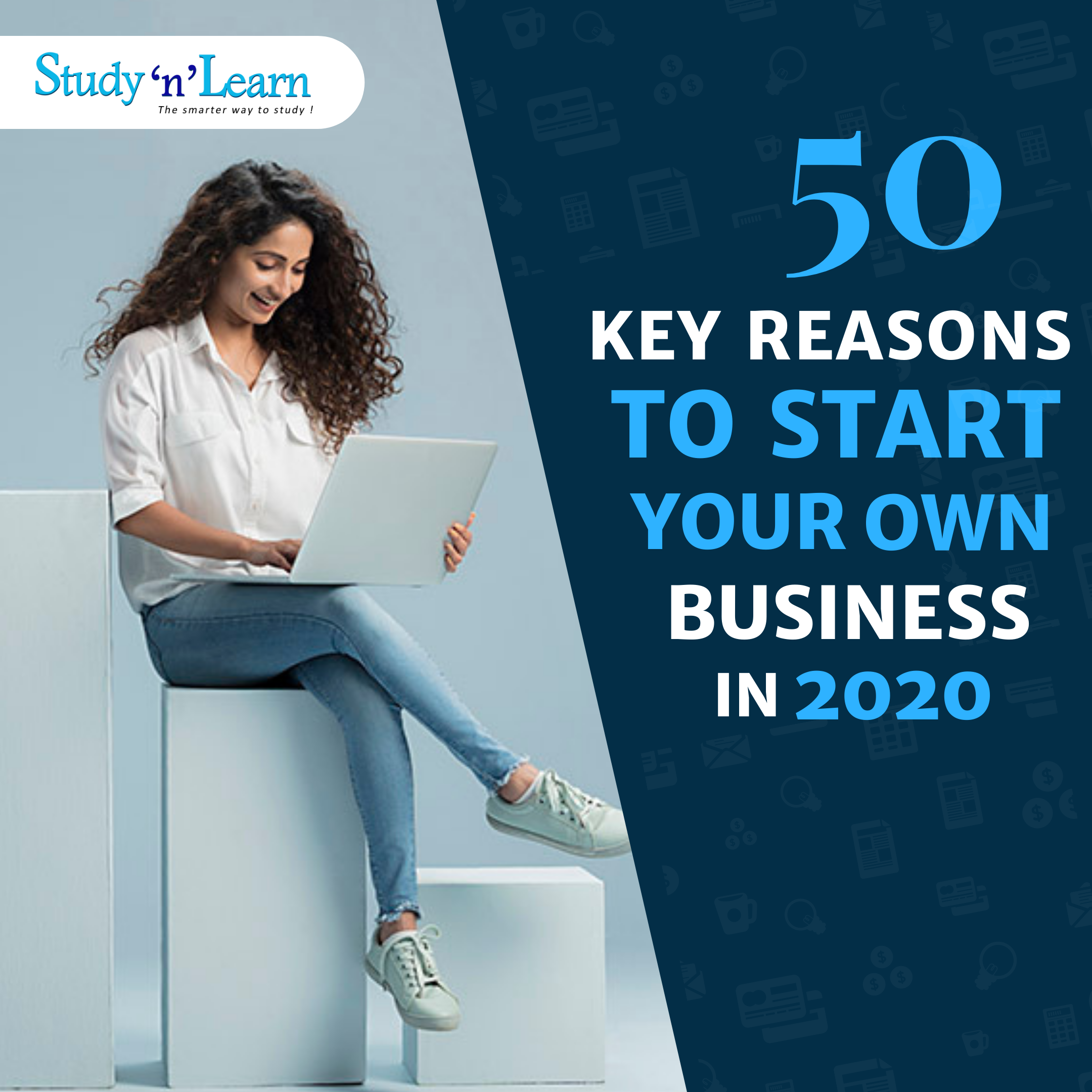 50 Key Reasons to Start Your Own Business in 2020 | Become an Entrepreneur