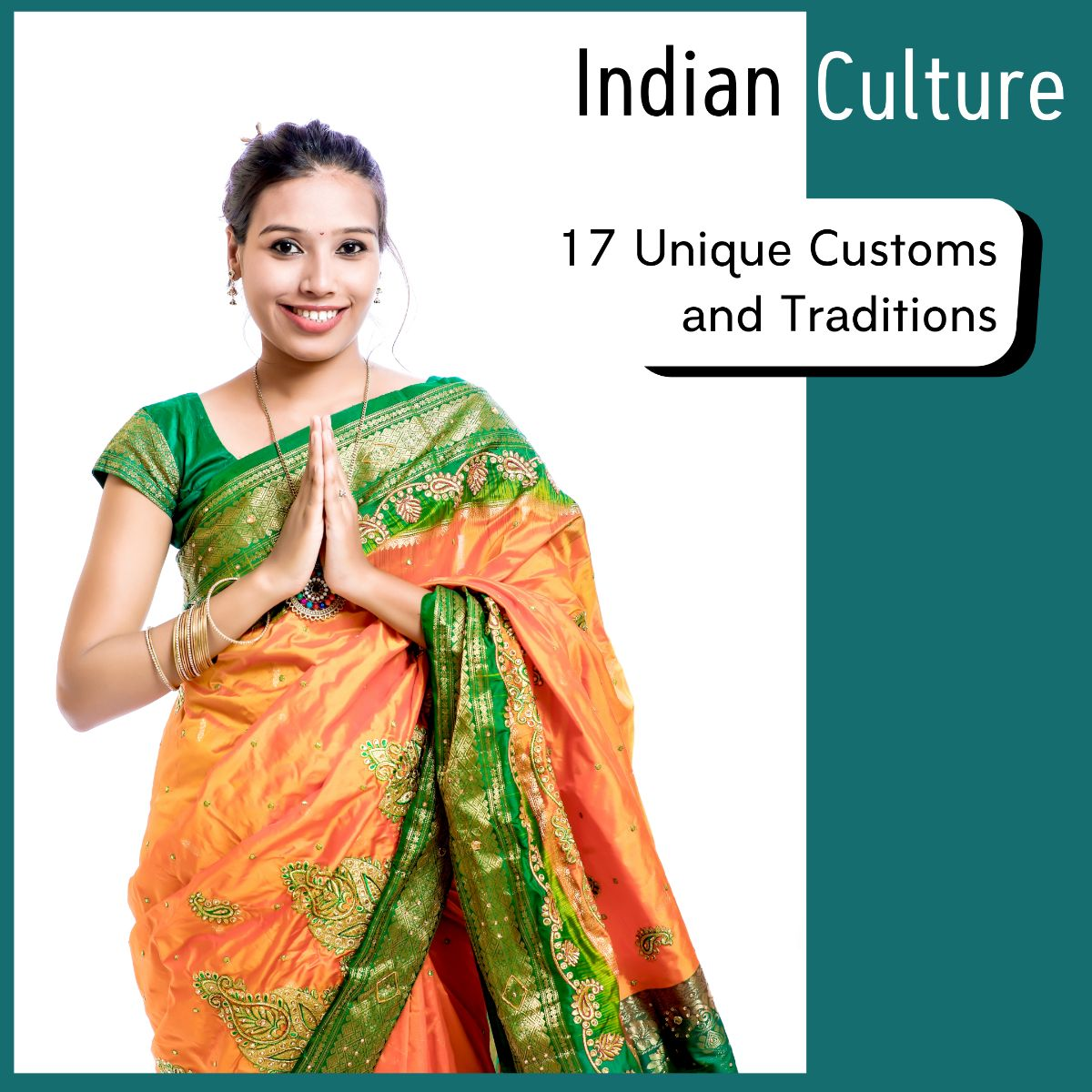 Indian Culture- What are our 17 Unique Customs and Traditions and why we follow them