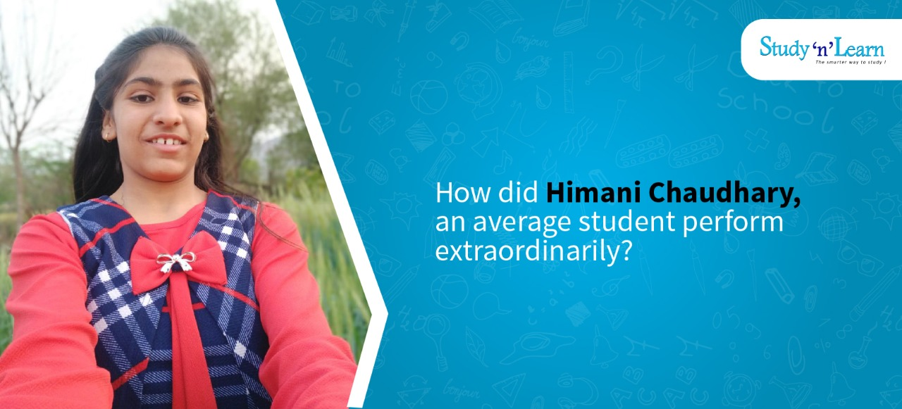 How did Himani Chaudhary, an average student perform extraordinarily?