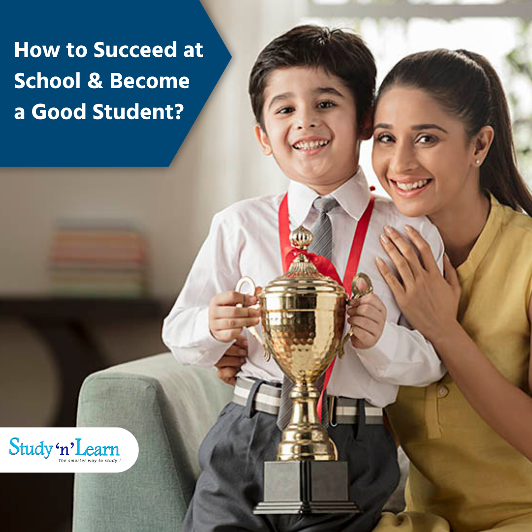 How to Succeed at School and Become a Good Student?