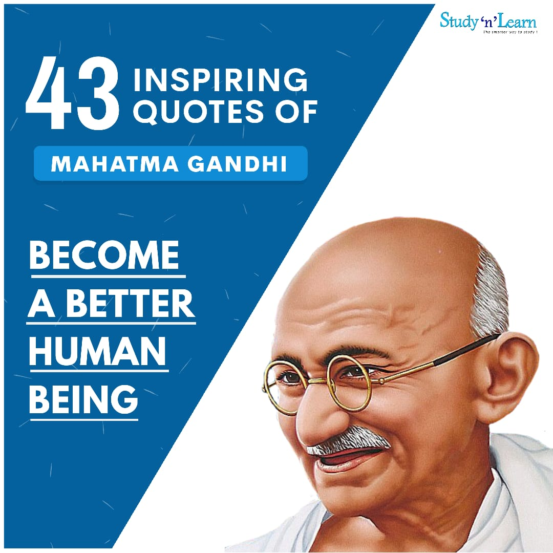 43 Inspiring Quotes of Mahatma Gandhi | Become a Better Human Being
