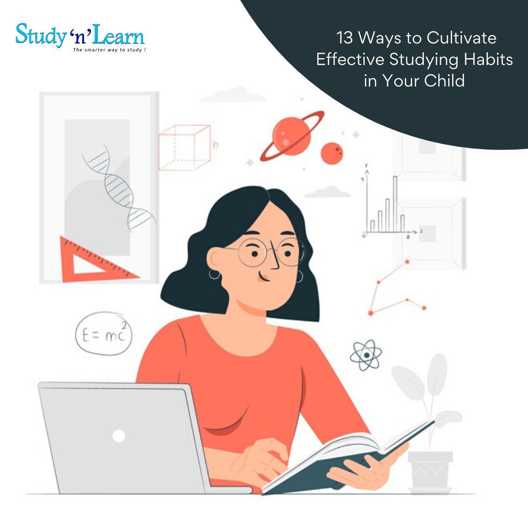 13 Ways to Cultivate Effective Studying Habits in Your Child